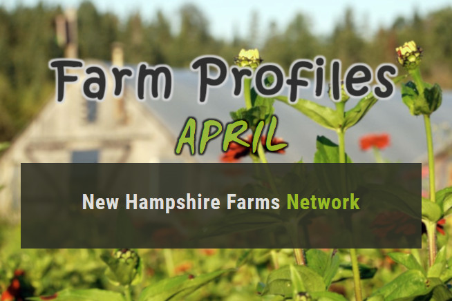 Farm Profiles, April 2019, New Hampshire Farms