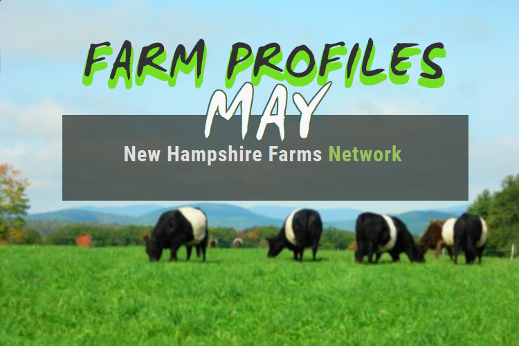 Farm Profiles May 2019 New Hampshire Farms Network